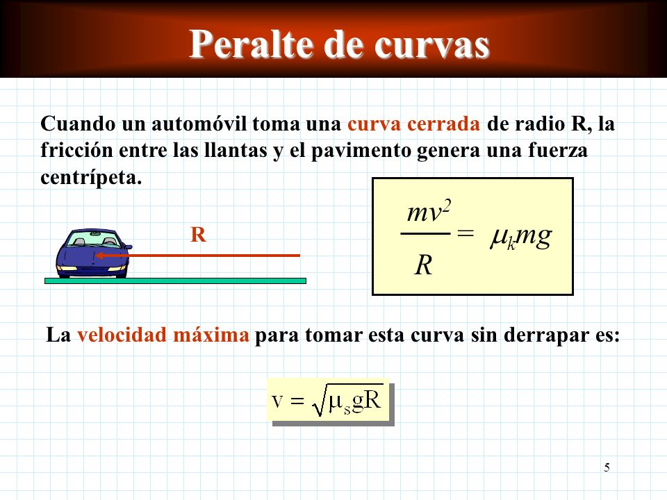 Peralte de curvas mv2 R = kmg