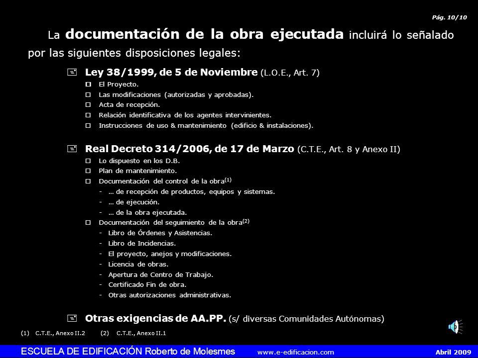 Pág. 10/10 La documentación de la obra ejecutada incluirá lo señalado por las siguientes disposiciones legales:
