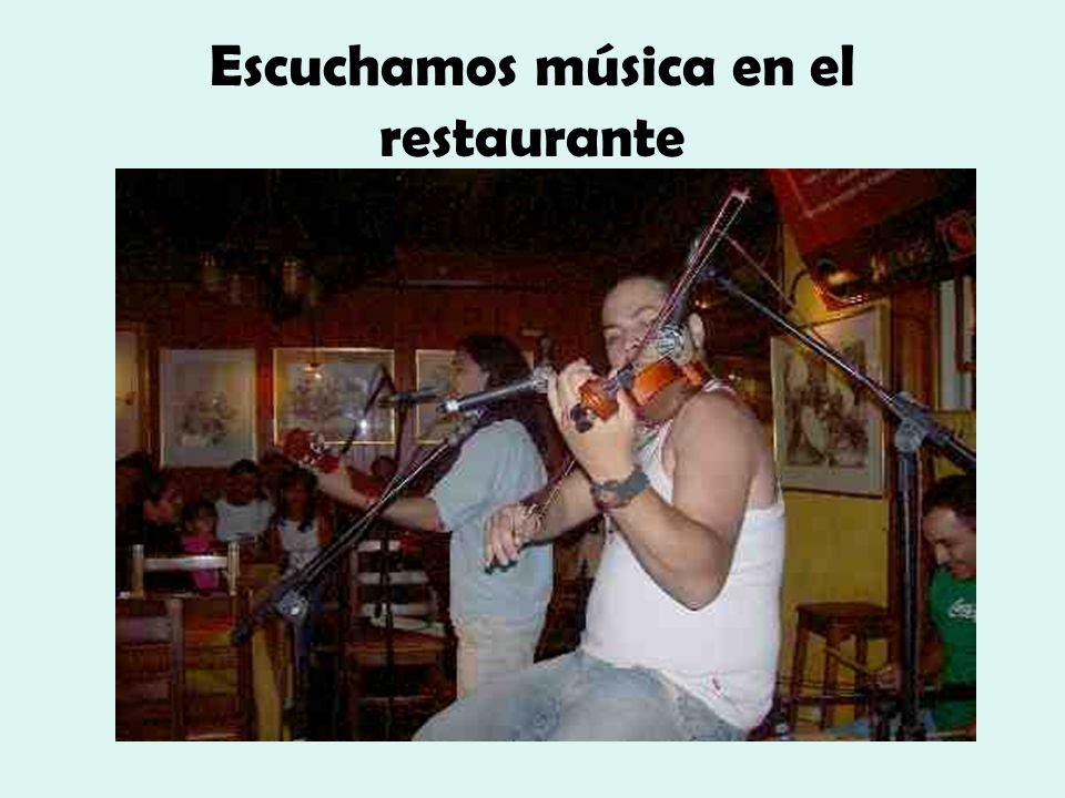 Escuchamos música en el restaurante