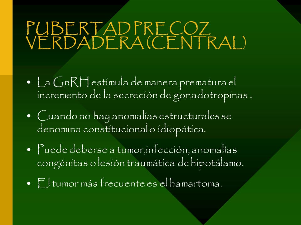 PUBERTAD PRECOZ VERDADERA (CENTRAL)