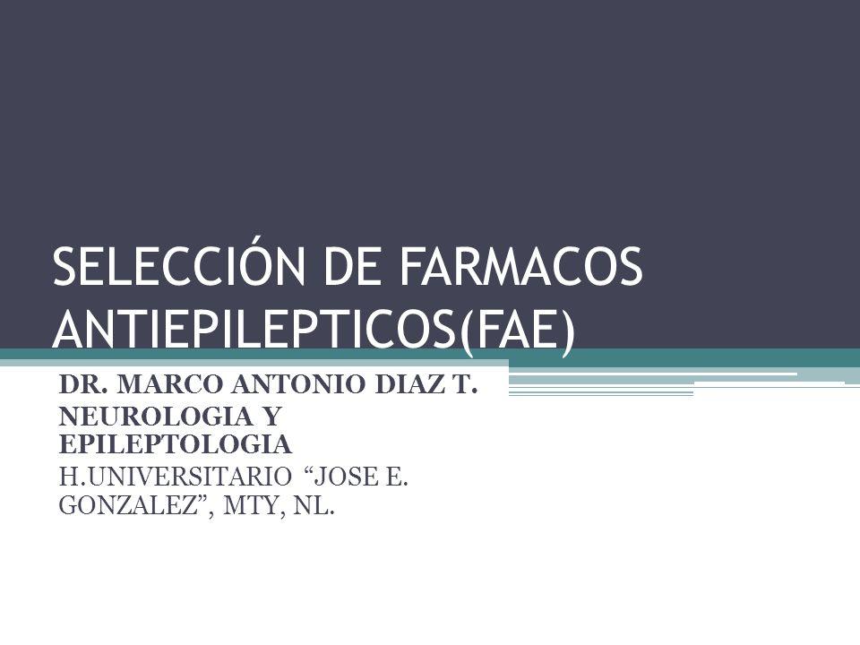 SELECCIÓN DE FARMACOS ANTIEPILEPTICOS(FAE)