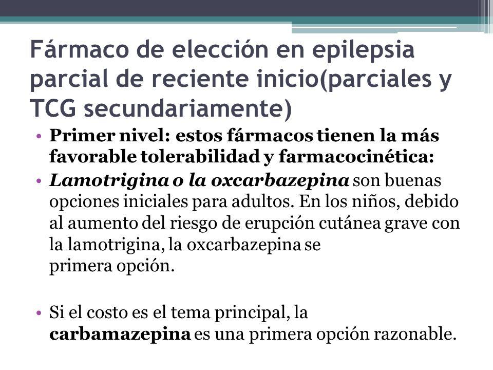 Fármaco de elección en epilepsia parcial de reciente inicio(parciales y TCG secundariamente)