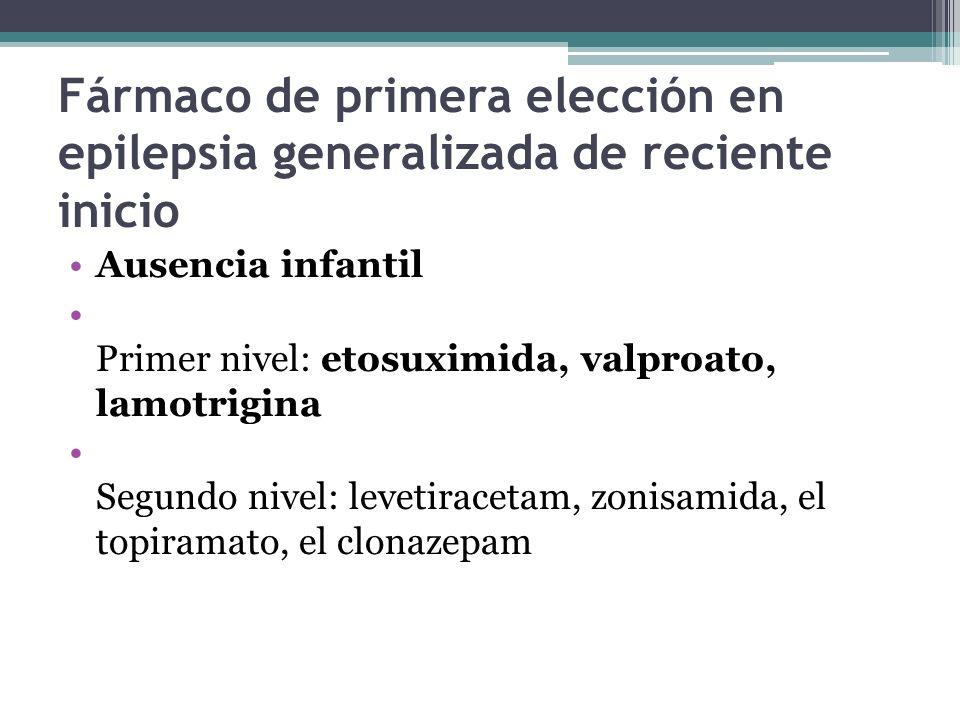 Fármaco de primera elección en epilepsia generalizada de reciente inicio
