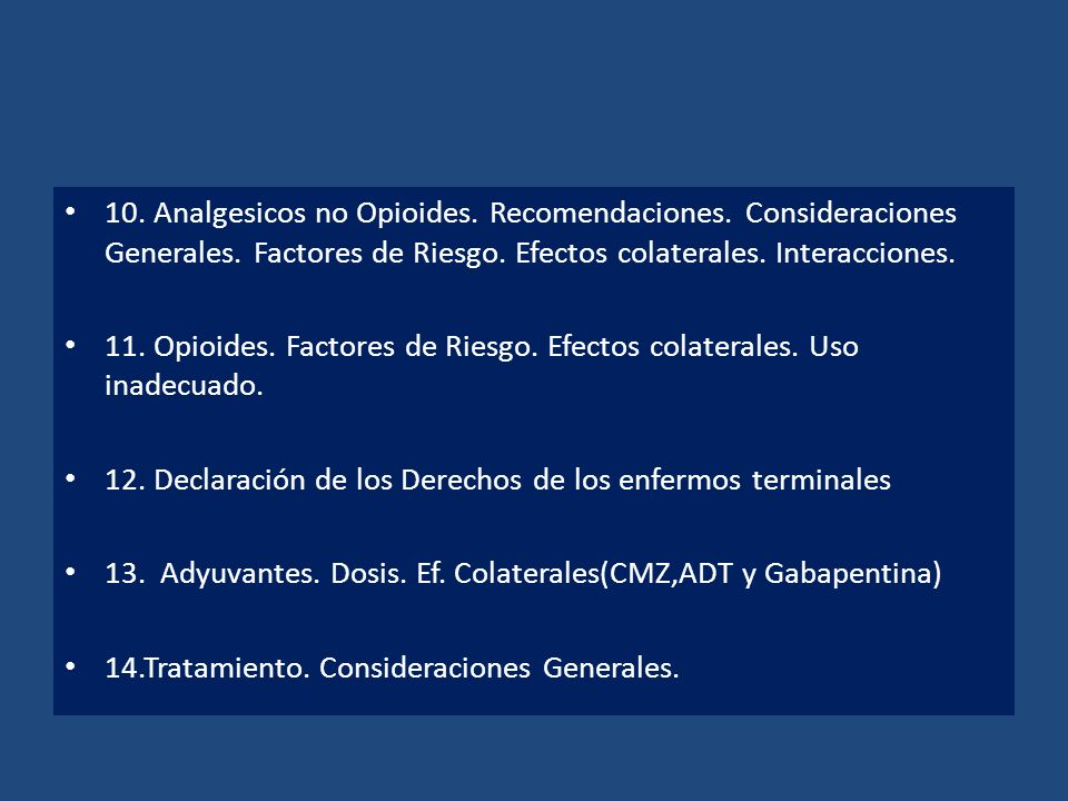 10. Analgesicos no Opioides. Recomendaciones. Consideraciones Generales. Factores de Riesgo. Efectos colaterales. Interacciones.