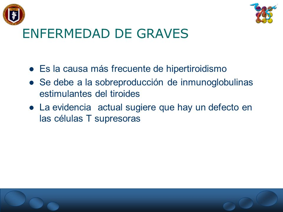 ENFERMEDAD DE GRAVES Es la causa más frecuente de hipertiroidismo