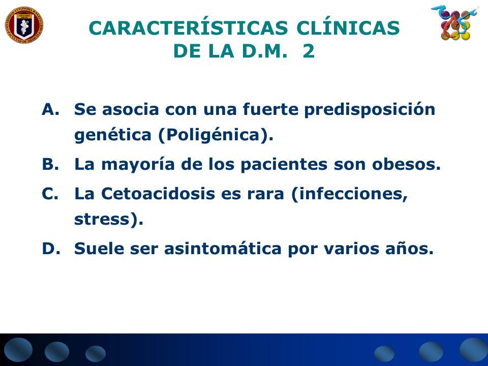 CARACTERÍSTICAS CLÍNICAS DE LA D.M. 2