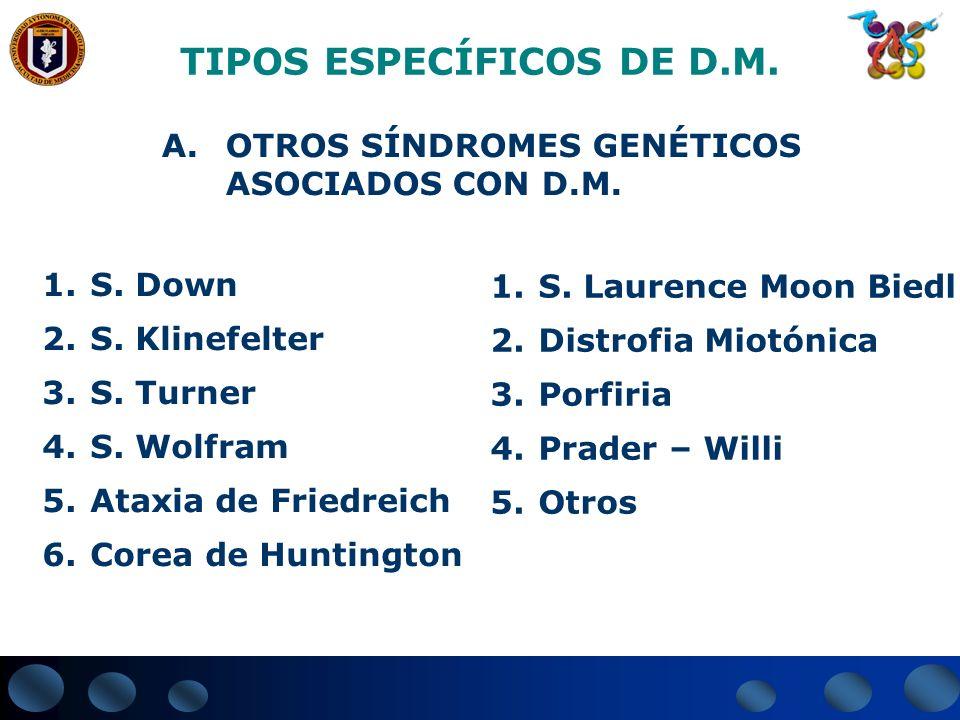 TIPOS ESPECÍFICOS DE D.M.