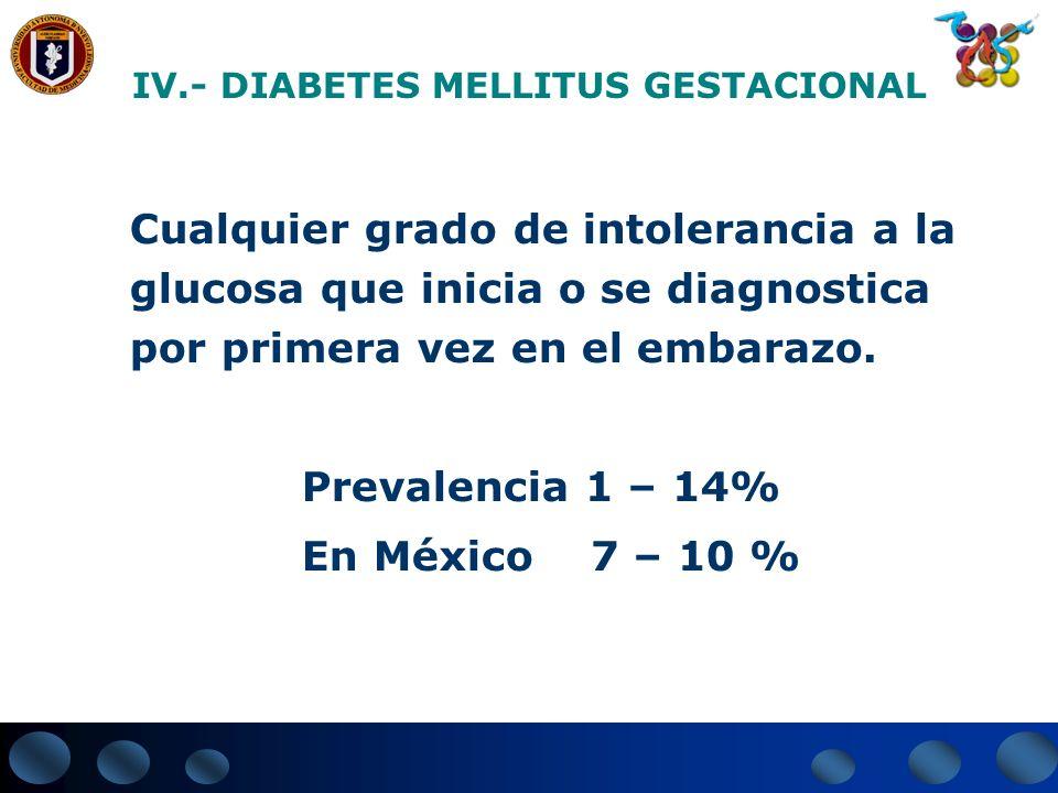 IV.- DIABETES MELLITUS GESTACIONAL