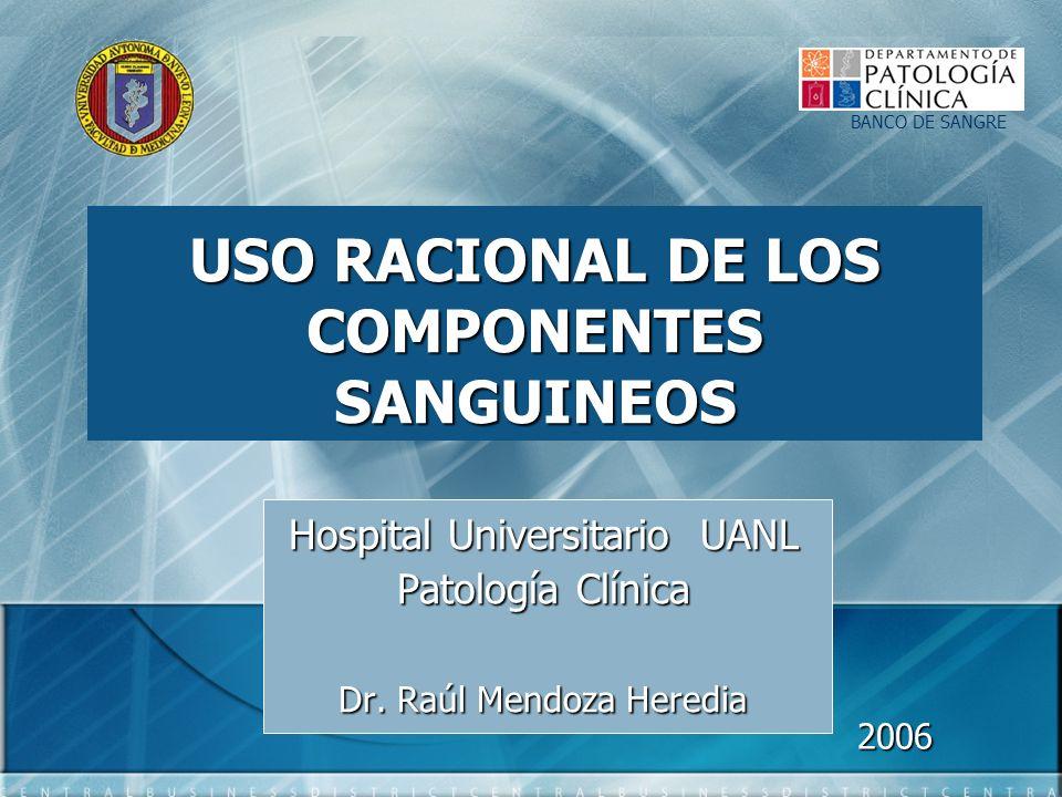 USO RACIONAL DE LOS COMPONENTES SANGUINEOS