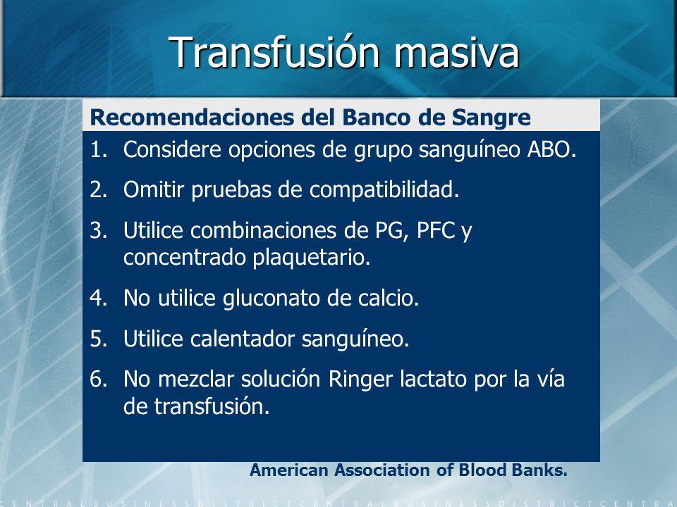 Transfusión masiva Recomendaciones del Banco de Sangre