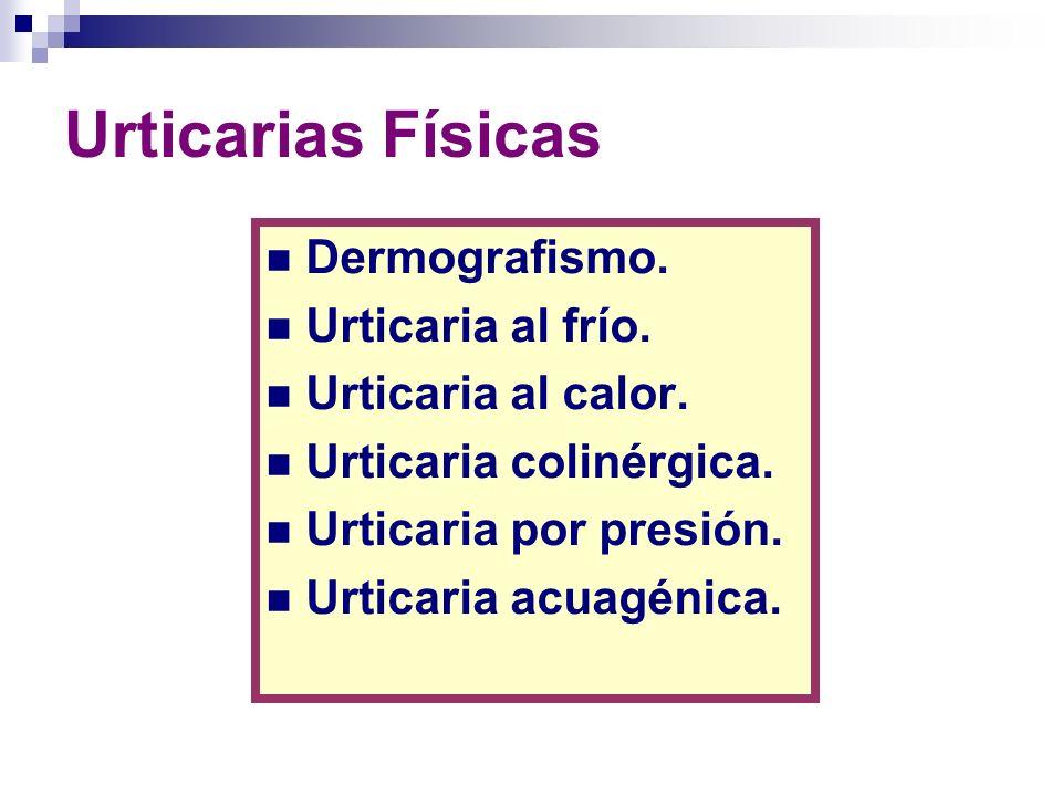 Urticarias Físicas Dermografismo. Urticaria al frío.