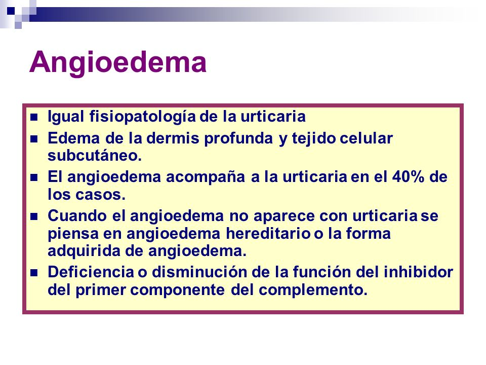 Angioedema Igual fisiopatología de la urticaria