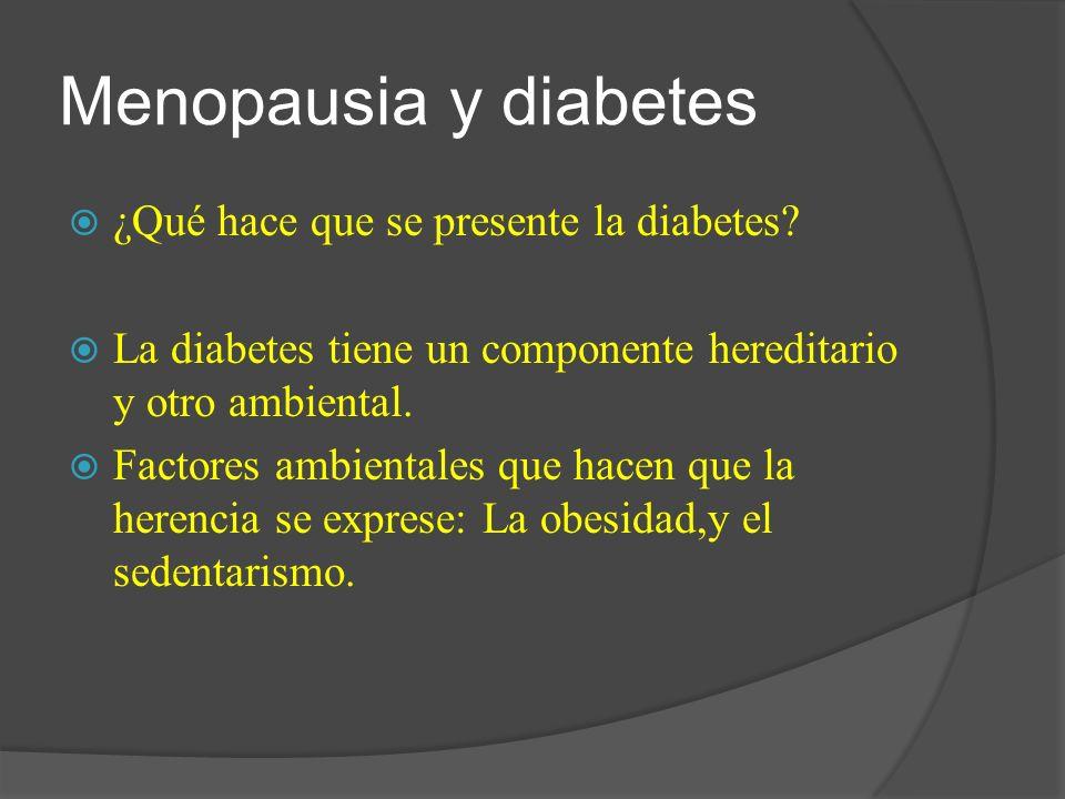 Menopausia y diabetes ¿Qué hace que se presente la diabetes