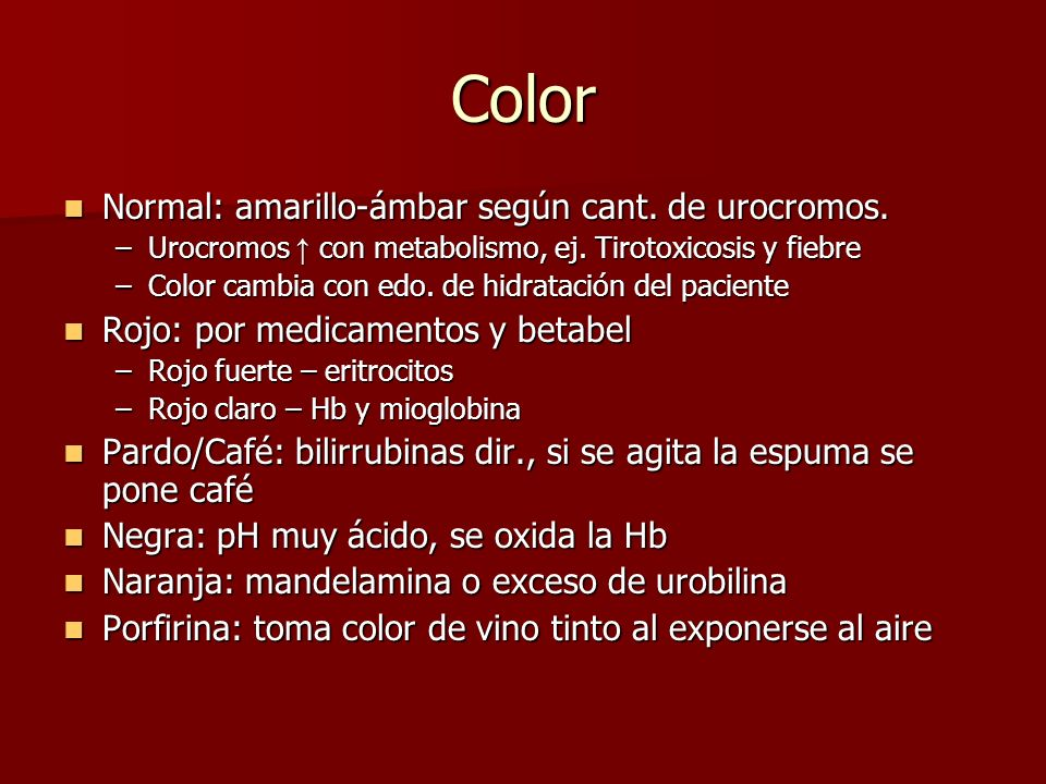 Color Normal: amarillo-ámbar según cant. de urocromos.