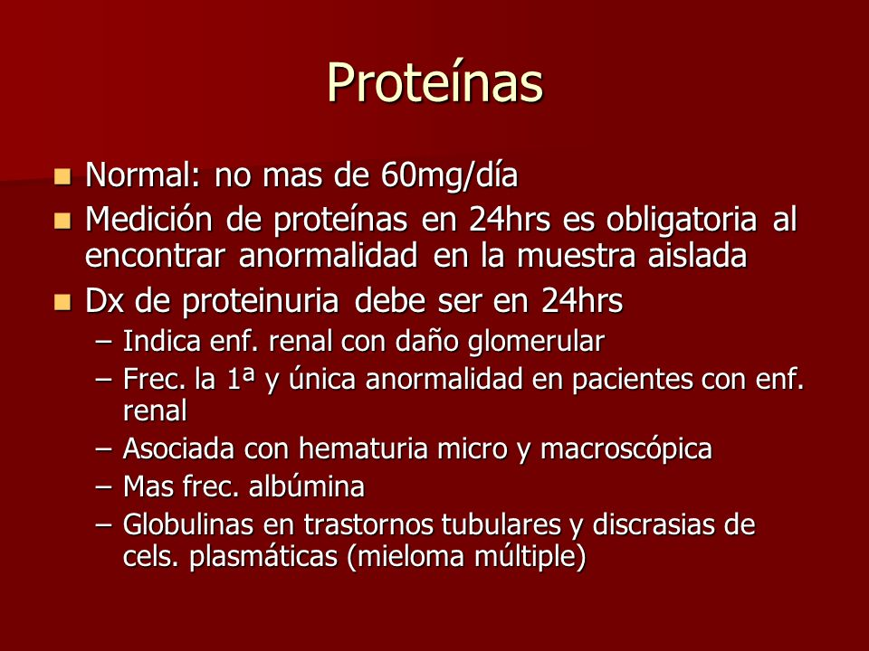 Proteínas Normal: no mas de 60mg/día