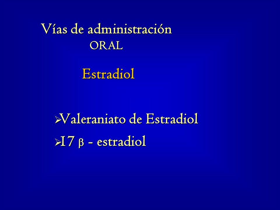 Estradiol Valeraniato de Estradiol 17  - estradiol