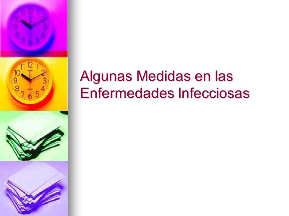 Algunas Medidas en las Enfermedades Infecciosas