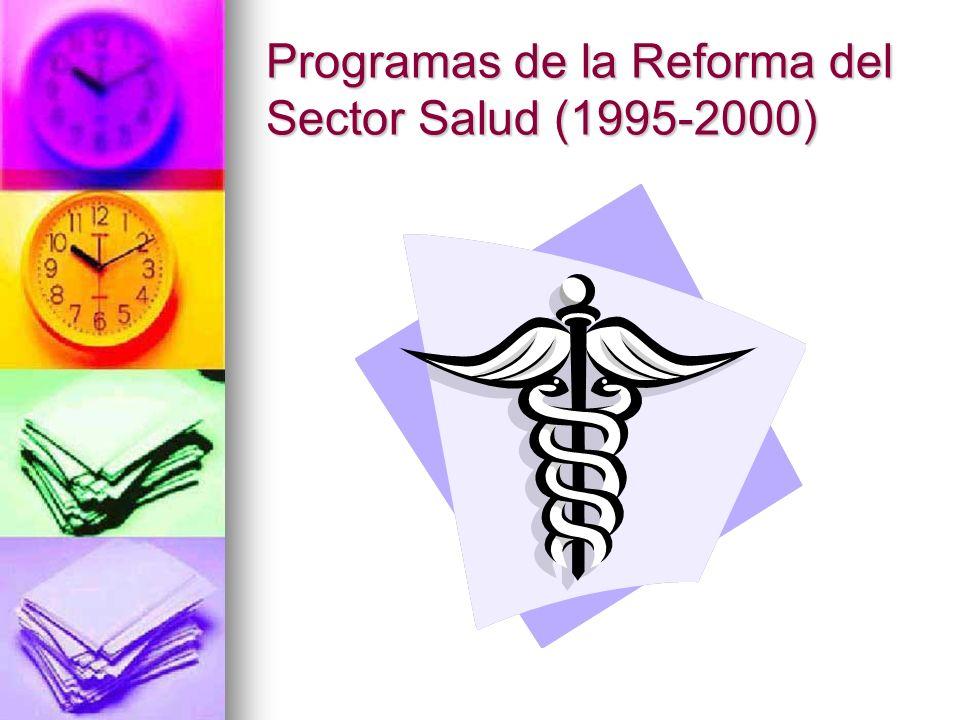 Programas de la Reforma del Sector Salud (1995-2000)