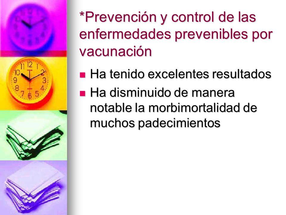 *Prevención y control de las enfermedades prevenibles por vacunación