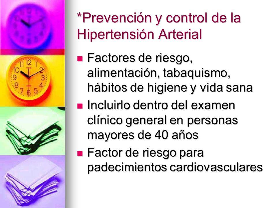 *Prevención y control de la Hipertensión Arterial