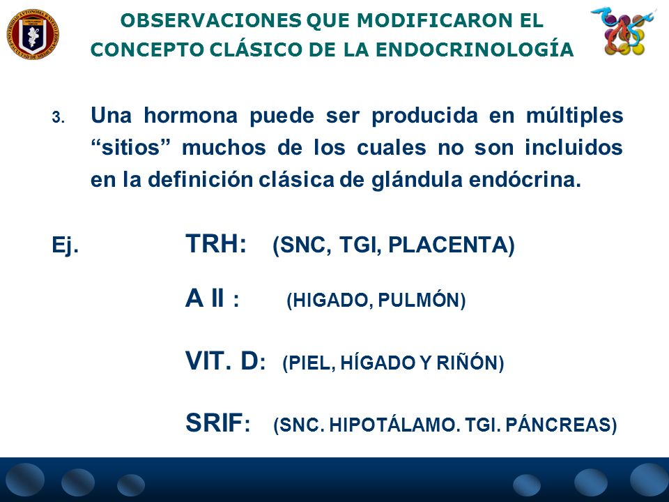 OBSERVACIONES QUE MODIFICARON EL CONCEPTO CLÁSICO DE LA ENDOCRINOLOGÍA