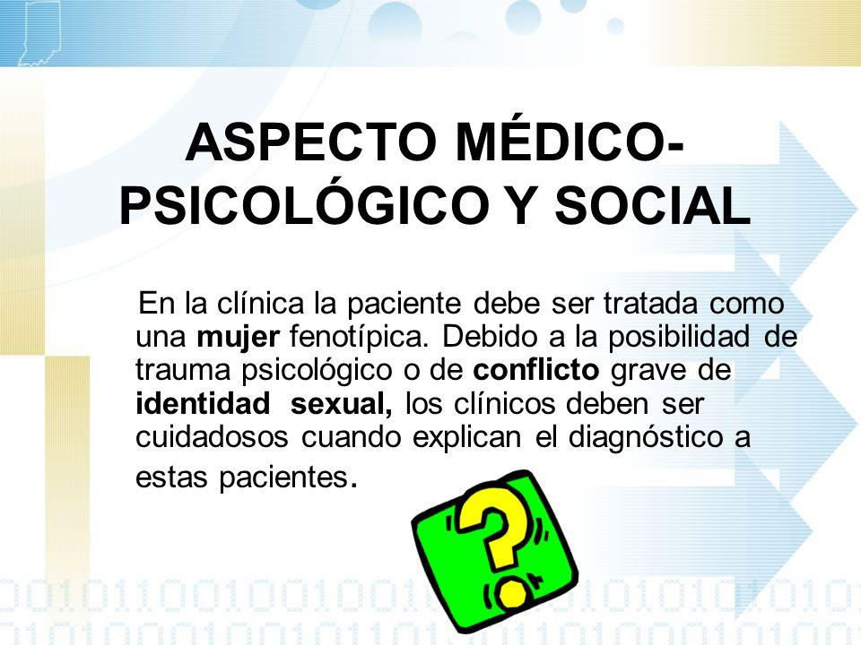 ASPECTO MÉDICO-PSICOLÓGICO Y SOCIAL