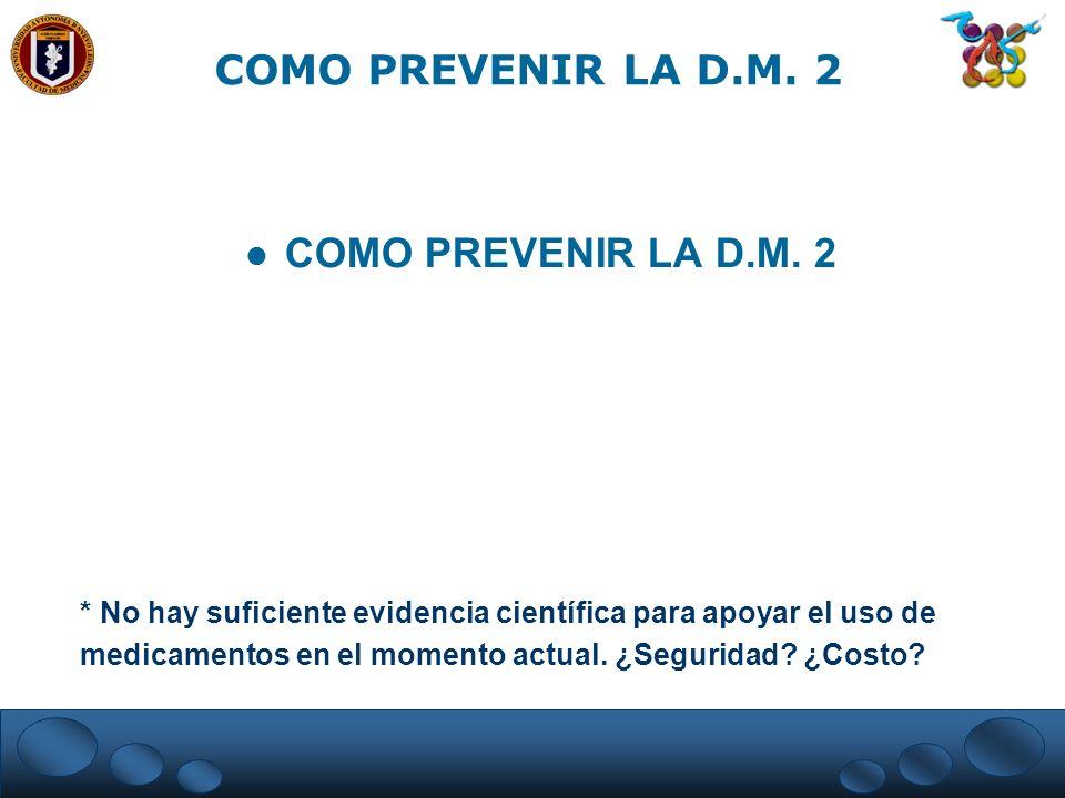 COMO PREVENIR LA D.M. 2 COMO PREVENIR LA D.M. 2