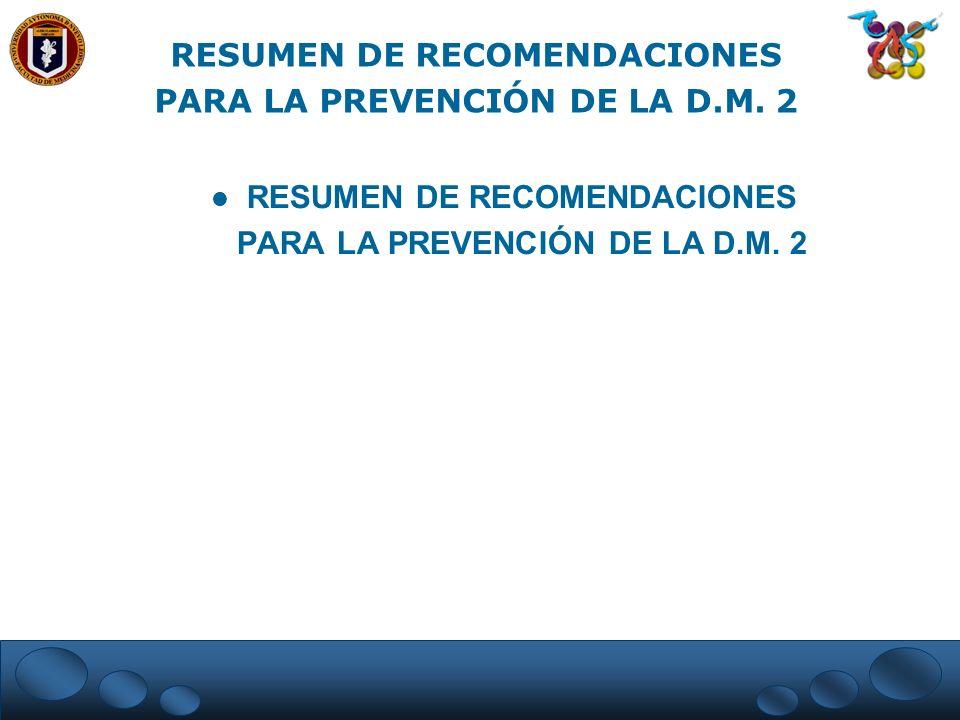 RESUMEN DE RECOMENDACIONES PARA LA PREVENCIÓN DE LA D.M. 2