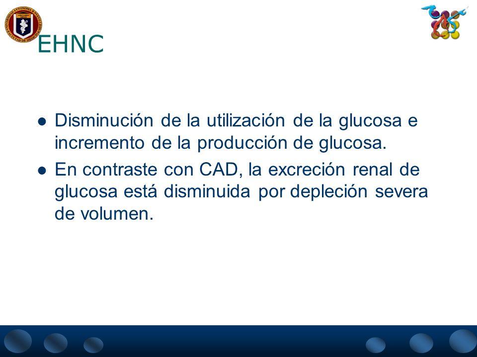 EHNC Disminución de la utilización de la glucosa e incremento de la producción de glucosa.