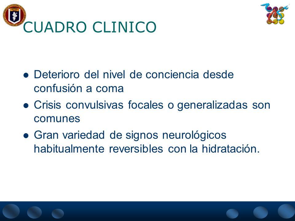 CUADRO CLINICO Deterioro del nivel de conciencia desde confusión a coma. Crisis convulsivas focales o generalizadas son comunes.
