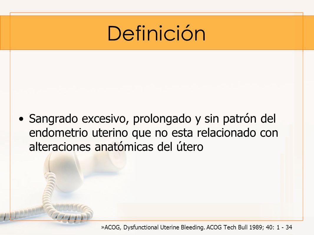 DefiniciónSangrado excesivo, prolongado y sin patrón del endometrio uterino que no esta relacionado con alteraciones anatómicas del útero.