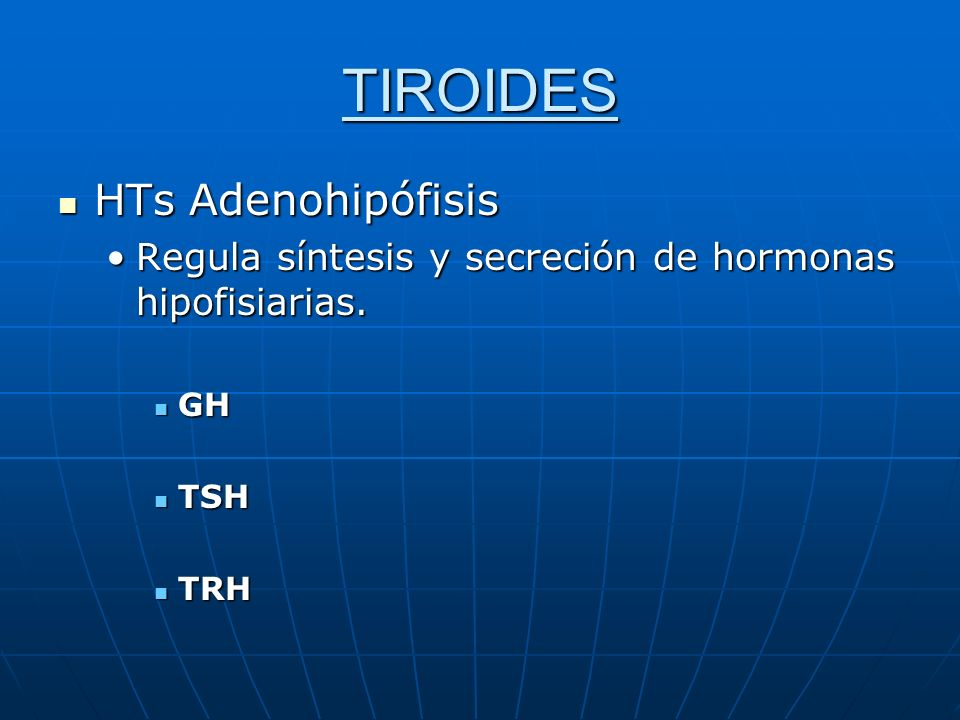 TIROIDES HTs Adenohipófisis