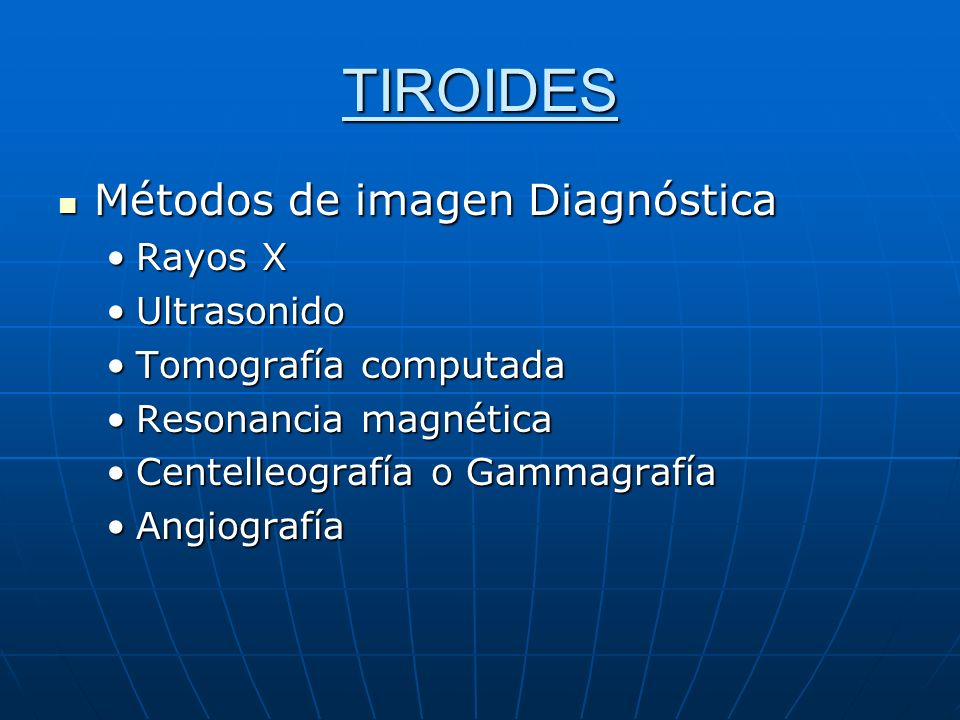 TIROIDES Métodos de imagen Diagnóstica Rayos X Ultrasonido