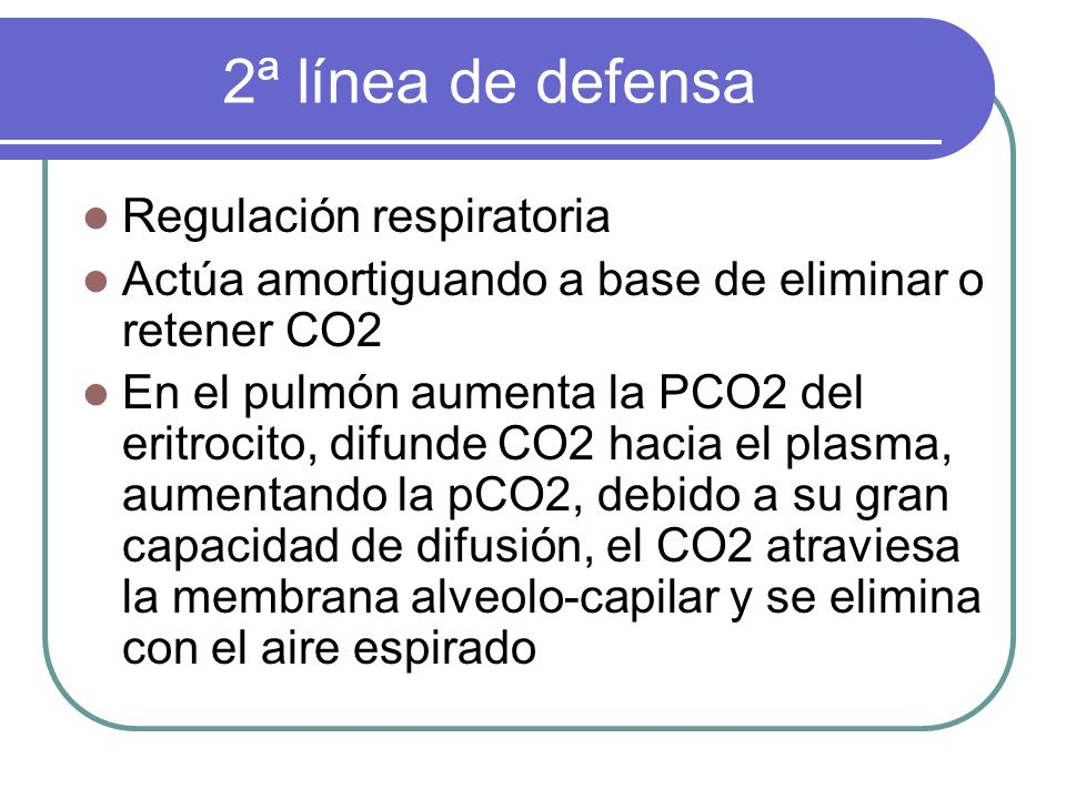 2ª línea de defensa Regulación respiratoria