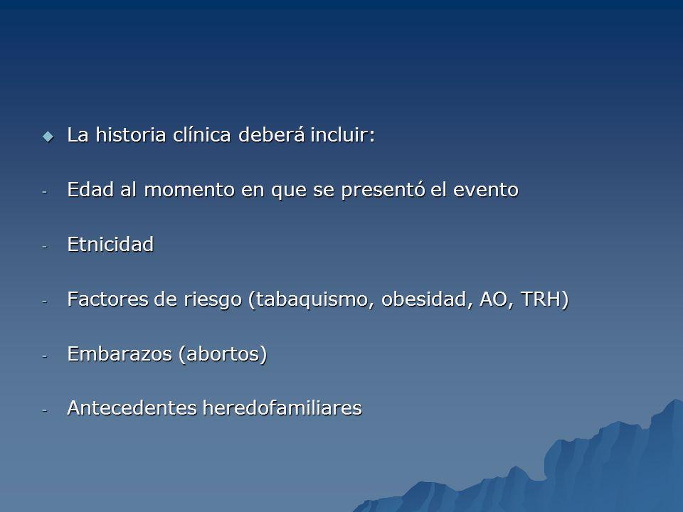 La historia clínica deberá incluir: