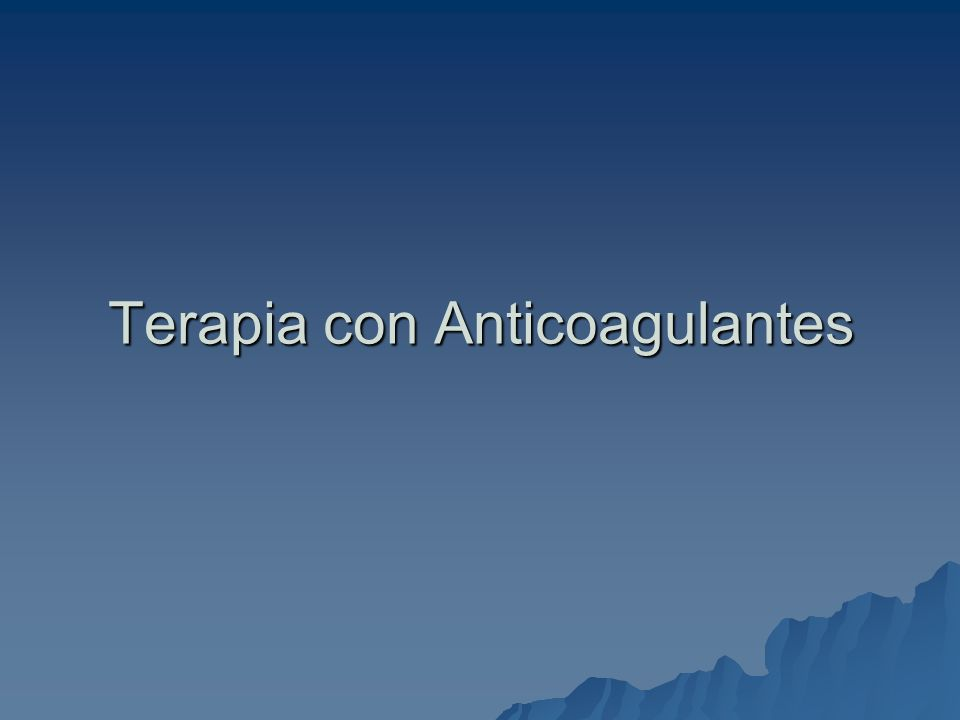 Terapia con Anticoagulantes