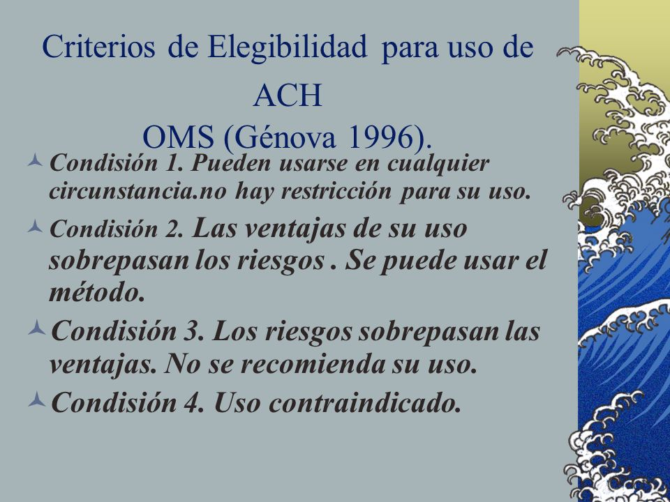 Criterios de Elegibilidad para uso de ACH OMS (Génova 1996).