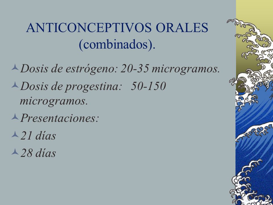 ANTICONCEPTIVOS ORALES (combinados).