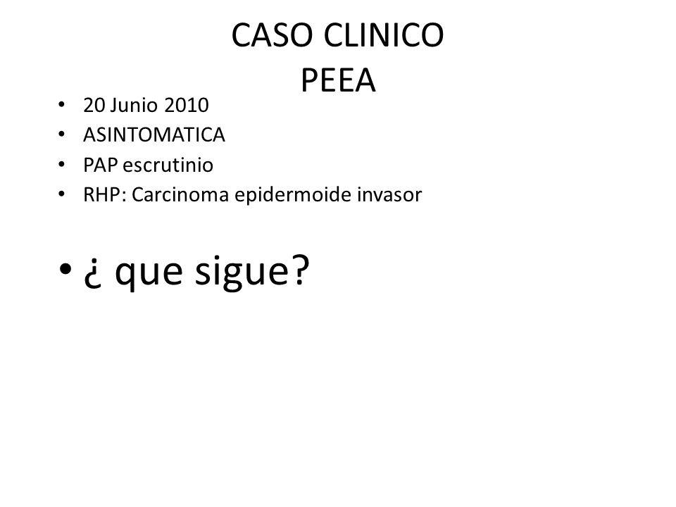 ¿ que sigue CASO CLINICO PEEA 20 Junio 2010 ASINTOMATICA