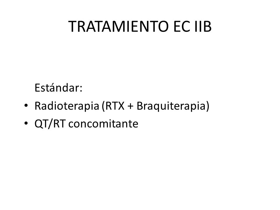 TRATAMIENTO EC IIB Estándar: Radioterapia (RTX + Braquiterapia)