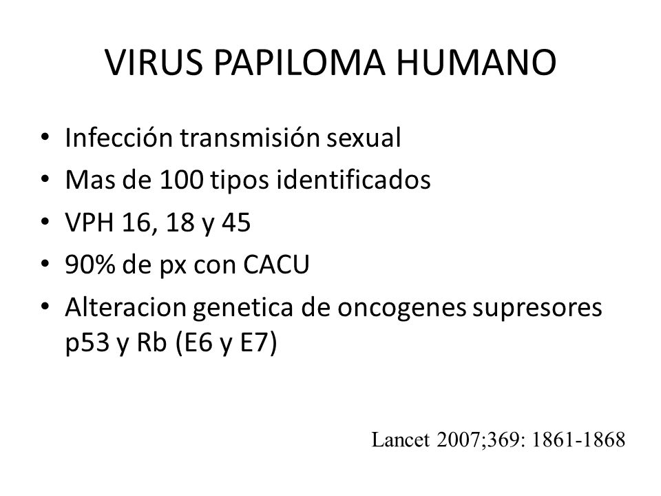 VIRUS PAPILOMA HUMANO Infección transmisión sexual