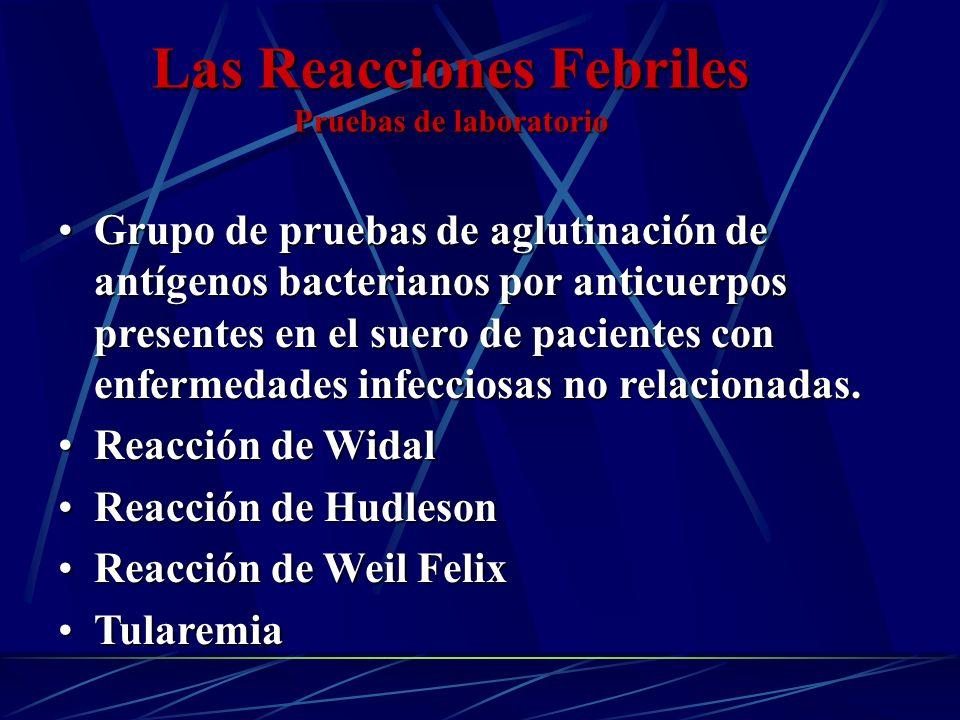 Las Reacciones Febriles Pruebas de laboratorio