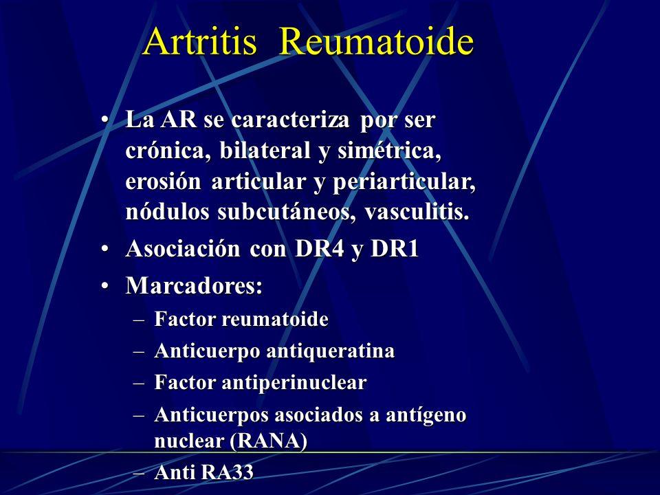 Artritis ReumatoideLa AR se caracteriza por ser crónica, bilateral y simétrica, erosión articular y periarticular, nódulos subcutáneos, vasculitis.