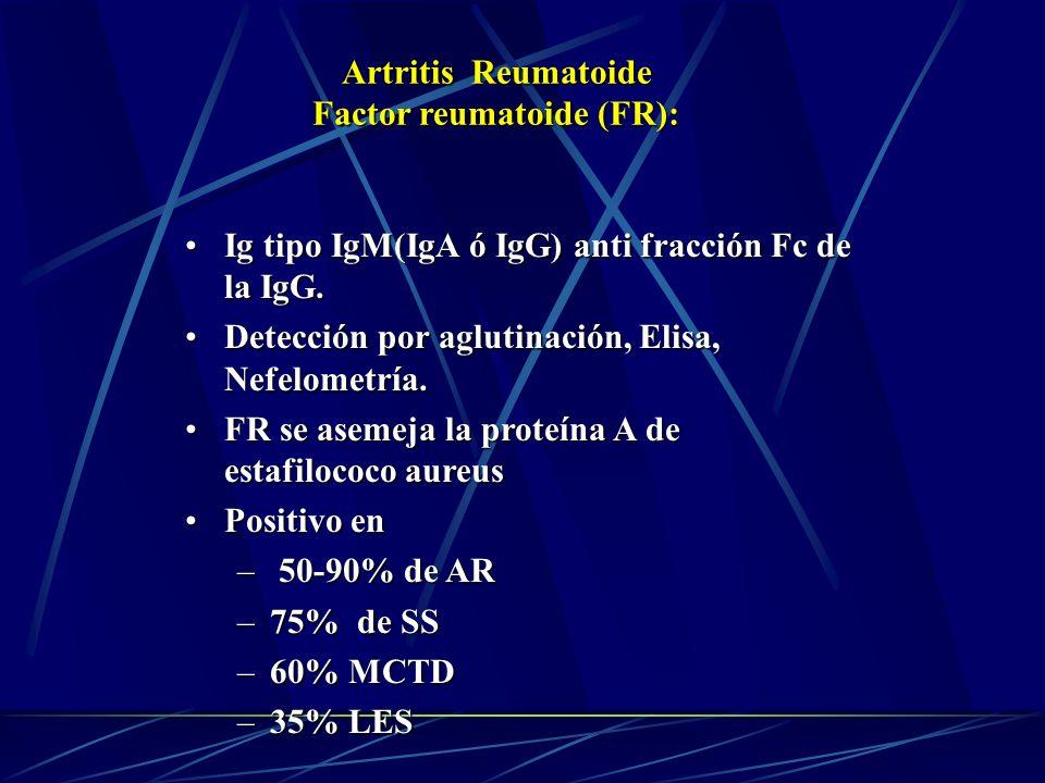 Artritis Reumatoide Factor reumatoide (FR):