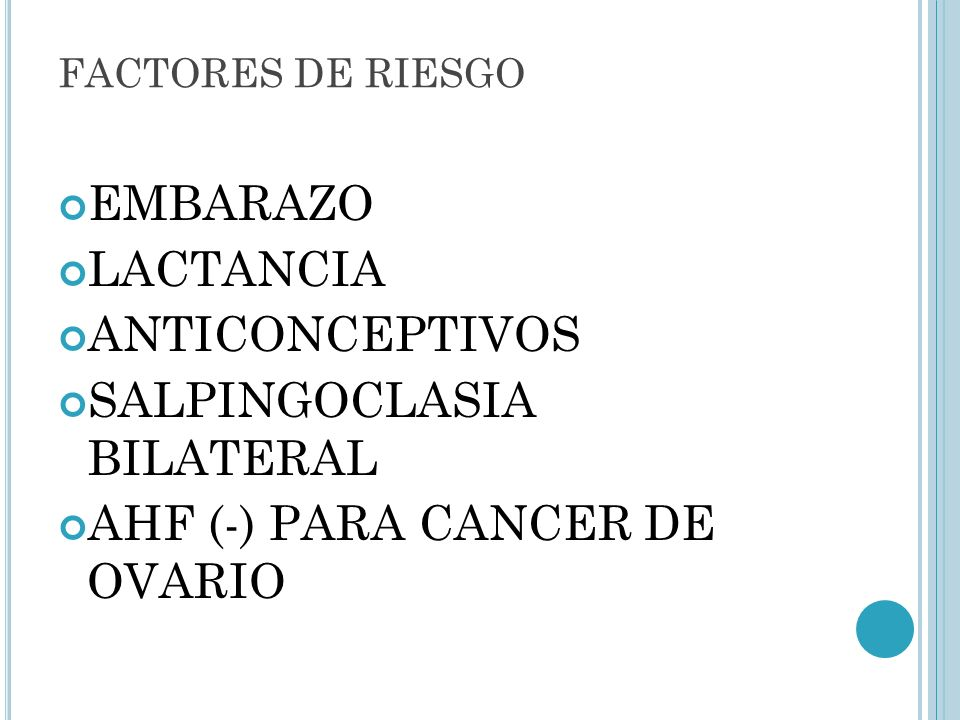 SALPINGOCLASIA BILATERAL AHF (-) PARA CANCER DE OVARIO