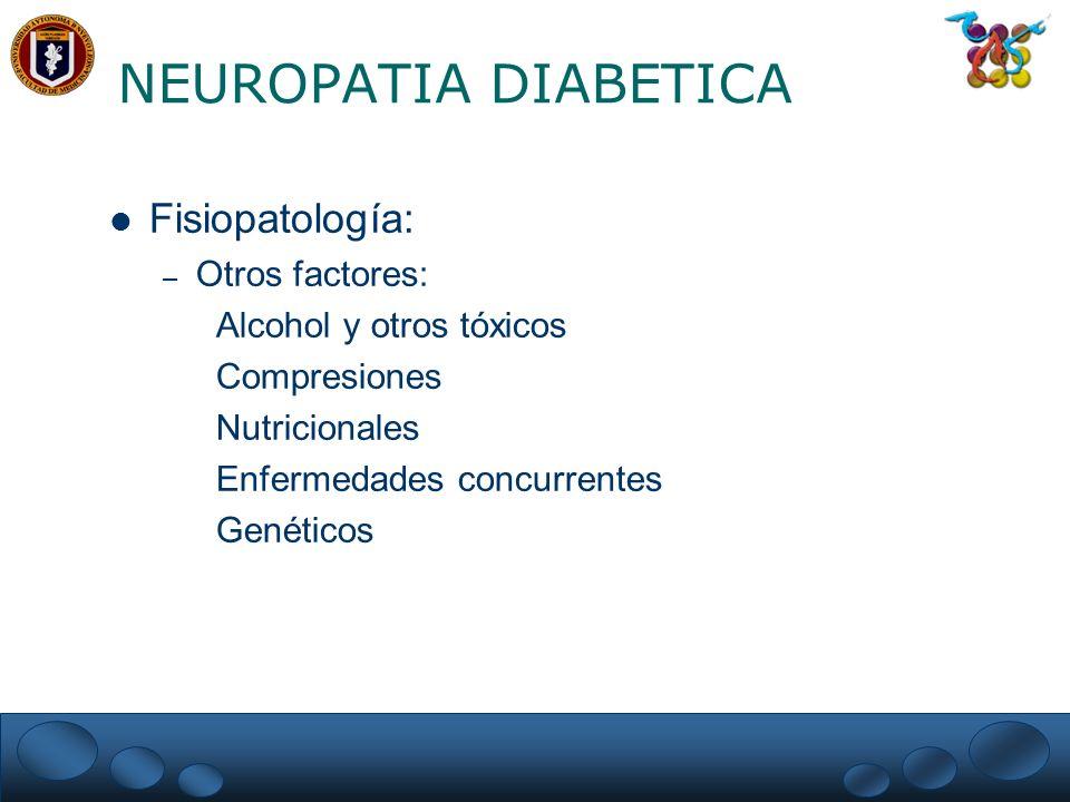 NEUROPATIA DIABETICA Fisiopatología: Otros factores: