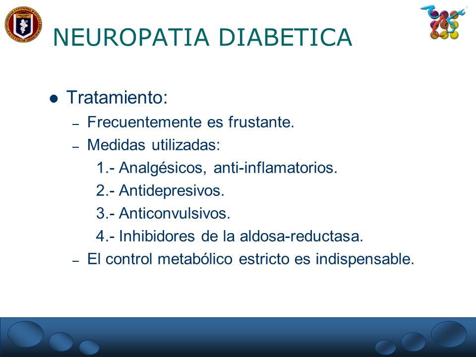 NEUROPATIA DIABETICA Tratamiento: Frecuentemente es frustante.