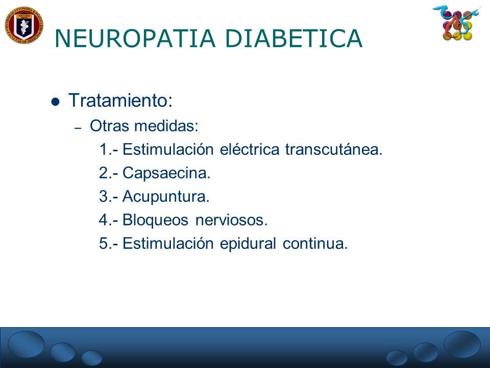 NEUROPATIA DIABETICA Tratamiento: Otras medidas: