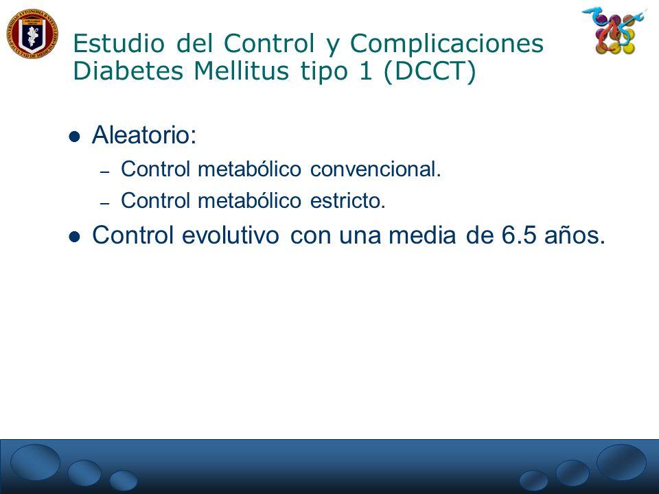 Estudio del Control y Complicaciones Diabetes Mellitus tipo 1 (DCCT)