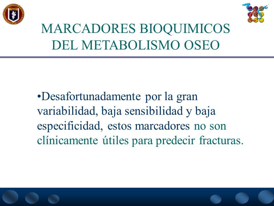 MARCADORES BIOQUIMICOS DEL METABOLISMO OSEO